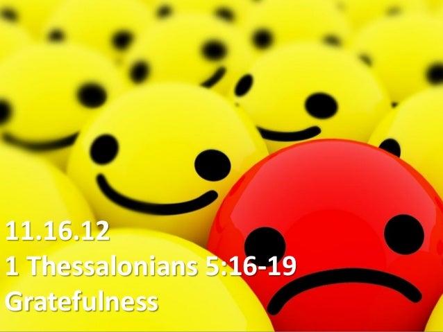 11.16.121 Thessalonians 5:16-19Gratefulness