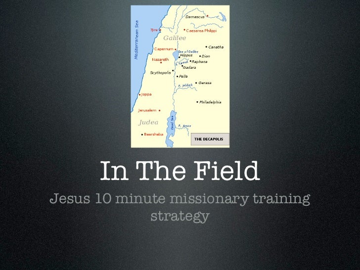 In The FieldJesus 10 minute missionary training             strategy