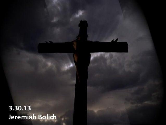 3.30.13Jeremiah Bolich