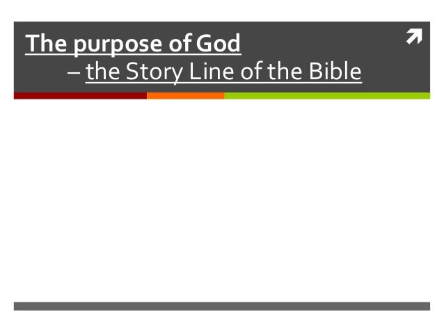 The purpose of God – the Story Line of the Bible  
