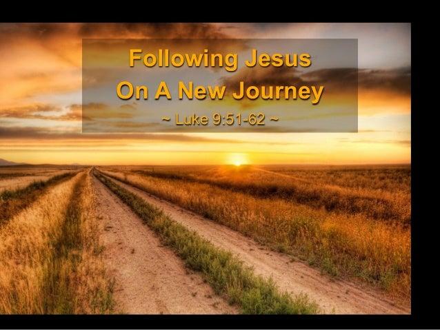 """Sermon Slide Deck: """"Following Jesus On A New Journey"""" (Luke 9:51-62)"""