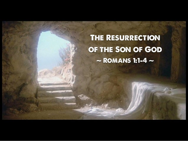 The Resurrection of the Son of God ~ Romans 1:1-4 ~