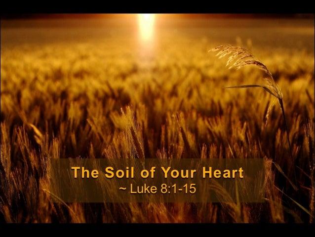 The Soil of Your Heart (Luke 8.1 15)