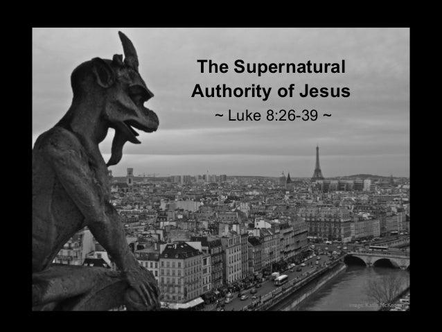 "Sermon Slides: ""The Supernatural Authority Of Jesus"" (Luke 8:26-39)"