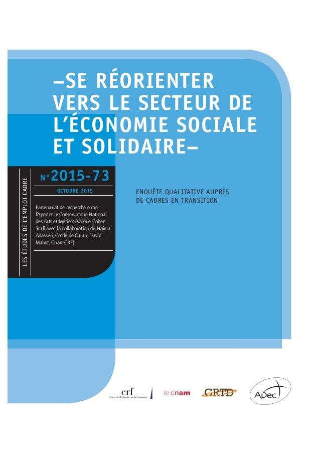 –SE RÉORIENTER VERS LE SECTEUR DE L'ÉCONOMIE SOCIALE ET SOLIDAIRE– LESÉTUDESDEL'EMPLOICADRE N°2015-73 OCTOBRE 2015 Partena...