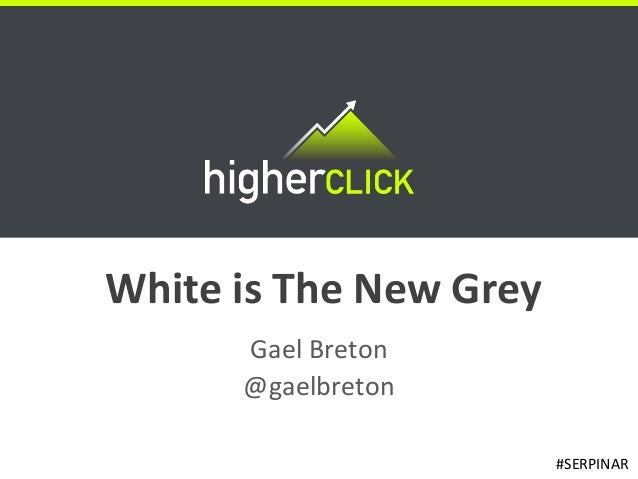 White is the new grey SEO Webinar