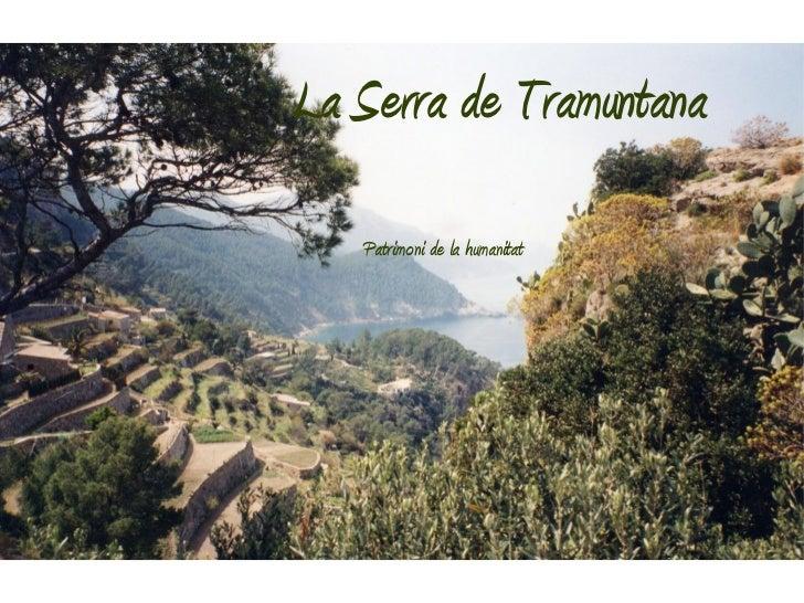 La Serra de Tramuntana   Patrimoni de la humanitat
