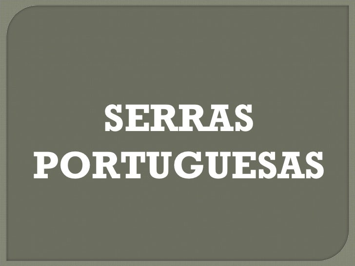 SERRAS PORTUGUESAS