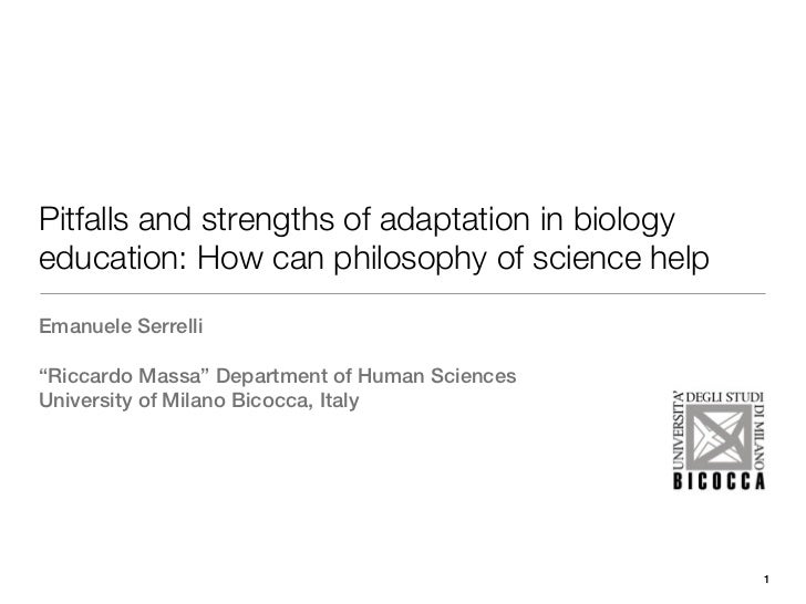 """Pitfalls and strengths of adaptation in biologyeducation: How can philosophy of science helpEmanuele Serrelli""""Riccardo Mas..."""