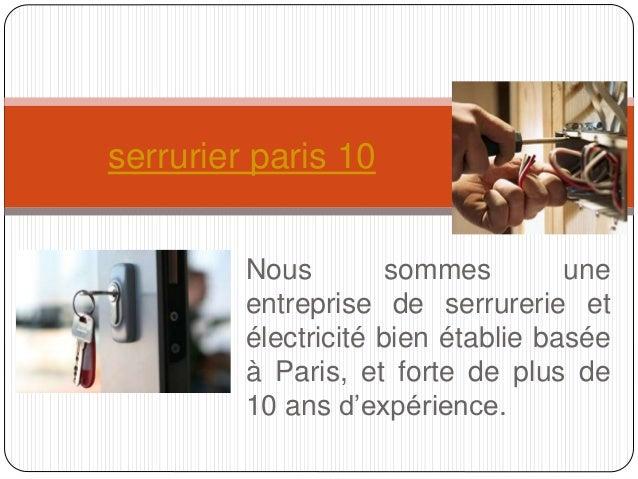serrurier paris 10  Nous sommes une  entreprise de serrurerie et  électricité bien établie basée  à Paris, et forte de plu...