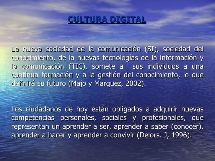 La nueva sociedad de la comunicación (SI), sociedad del conocimiento, de la nuevas tecnologías de la información y la comu...
