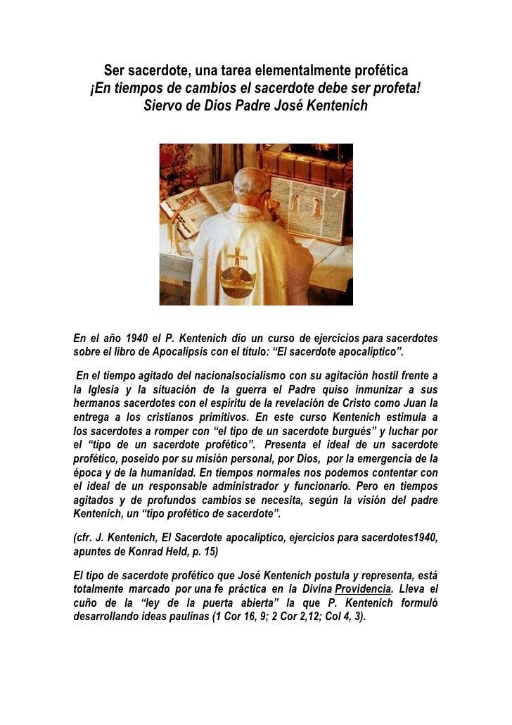 Ser sacerdote, una tarea elementalmente profética    ¡En tiempos de cambios el sacerdote debe ser profeta!            Sier...