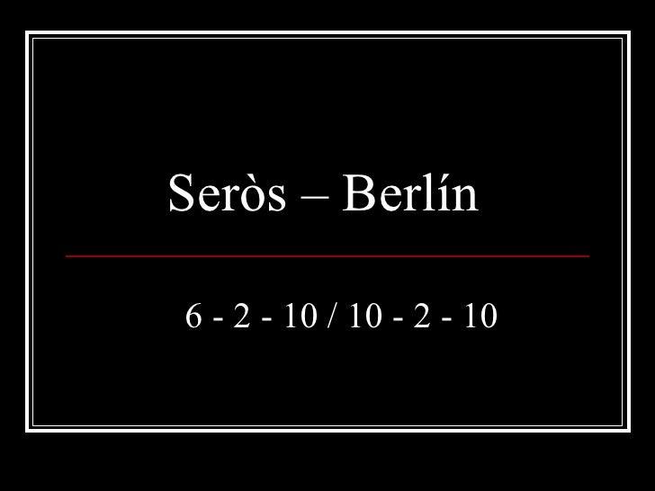 Seròs  Berlin