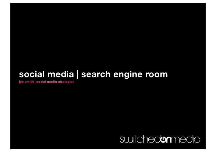 social media | search engine room jye smith | social media strategist