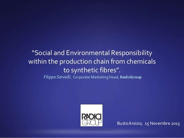 """""""Social and Environmental Responsibility within the production chain from chemicals to synthetic fibres"""". Filippo Servalli..."""