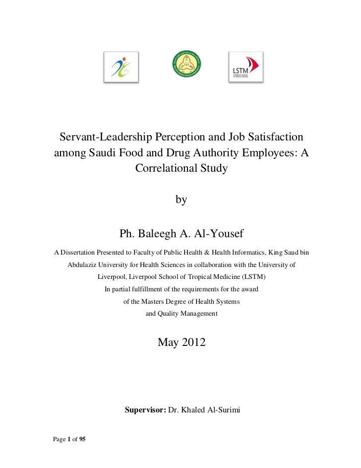 Servant leadership perception and job satisfaction among sfda employees in Saudi Arabia - a correlational study. Baleegh Al Yousef. 2012