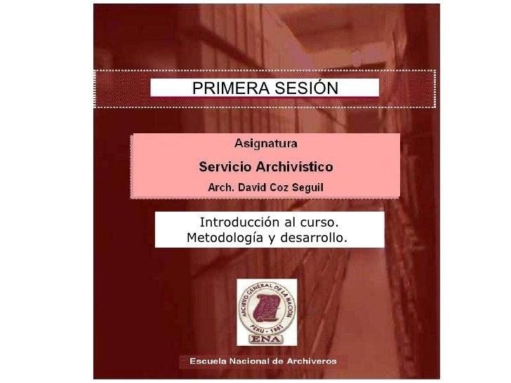 PRIMERA SESIÓN Introducción al curso. Metodología y desarrollo.