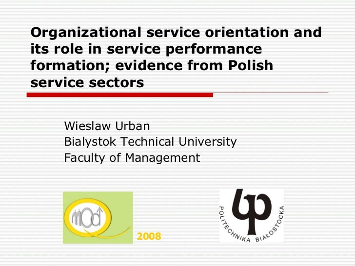 Organizational service orientation and its role in service performance formation; evidence from Polish service sectors   W...