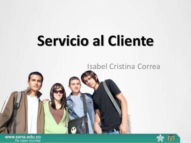 Servicio al Cliente Isabel Cristina Correa