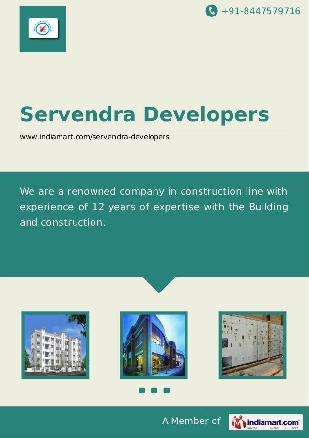 +91-8447579716 A Member of Servendra Developers www.indiamart.com/servendra-developers We are a renowned company in constr...