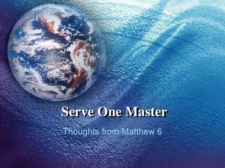 Serve One Master
