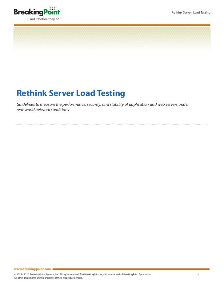 Rethink Server Load Testing  Rethink Server Load Testing  Guidelines to measure the performance, security, and stability o...
