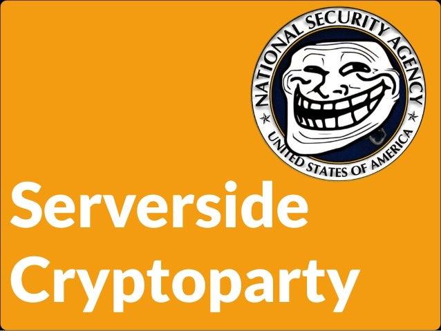 Serverside Cryptoparty