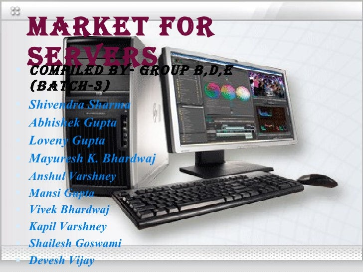 Servers Market Ppt by mayur and friends