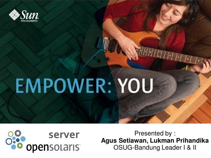 USE   IMPROVE   EVANGELIZE     server             Presented by :          Agus Setiawan, Lukman Prihandika             OSU...