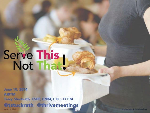 Serve This, Not That! — AIBTM 2014
