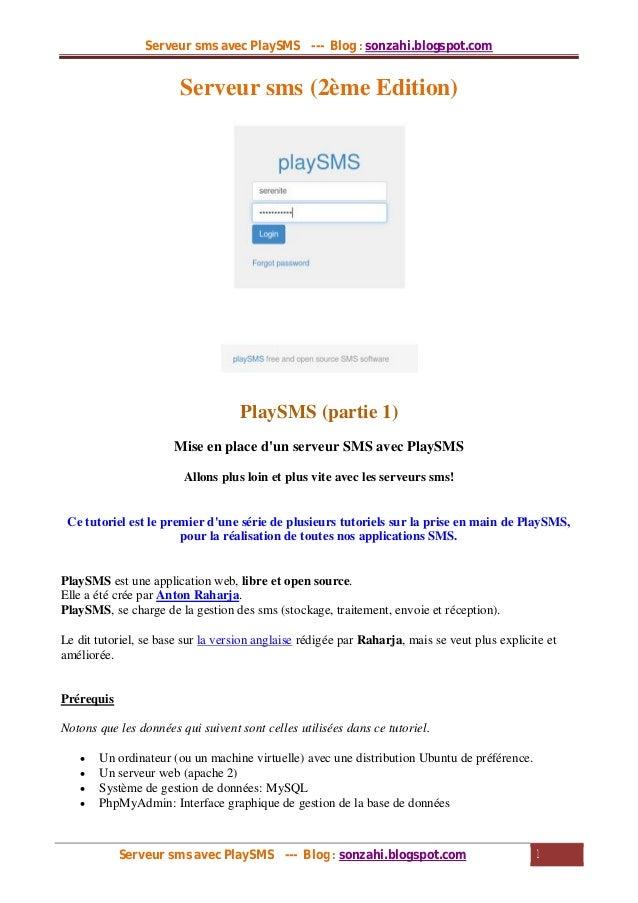 Serveur sms avec PlaySMS --- Blog sonzahi.blogspot.com Serveur sms avec PlaySMS --- Blog sonzahi.blogspot.com 1 Serveur sm...