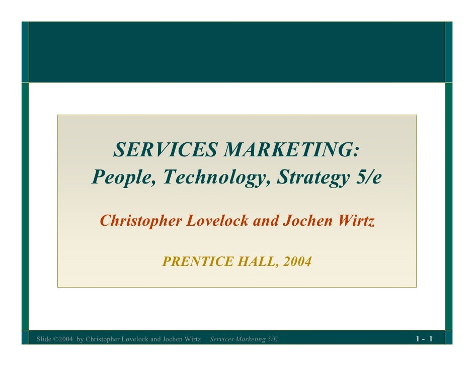 SERVICES MARKETING:                 People, Technology, Strategy 5/e                   Christopher Lovelock and Jochen Wir...