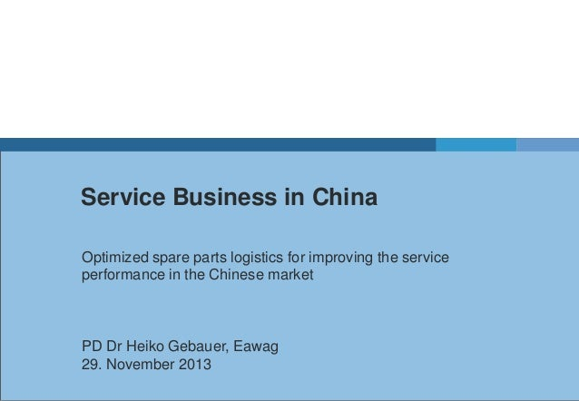 Service Business in China Optimized spare parts logistics for improving the service performance in the Chinese market  PD ...