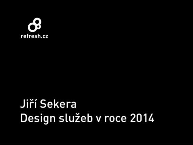 Ji?í Sekera Design služ eb v roce 2014