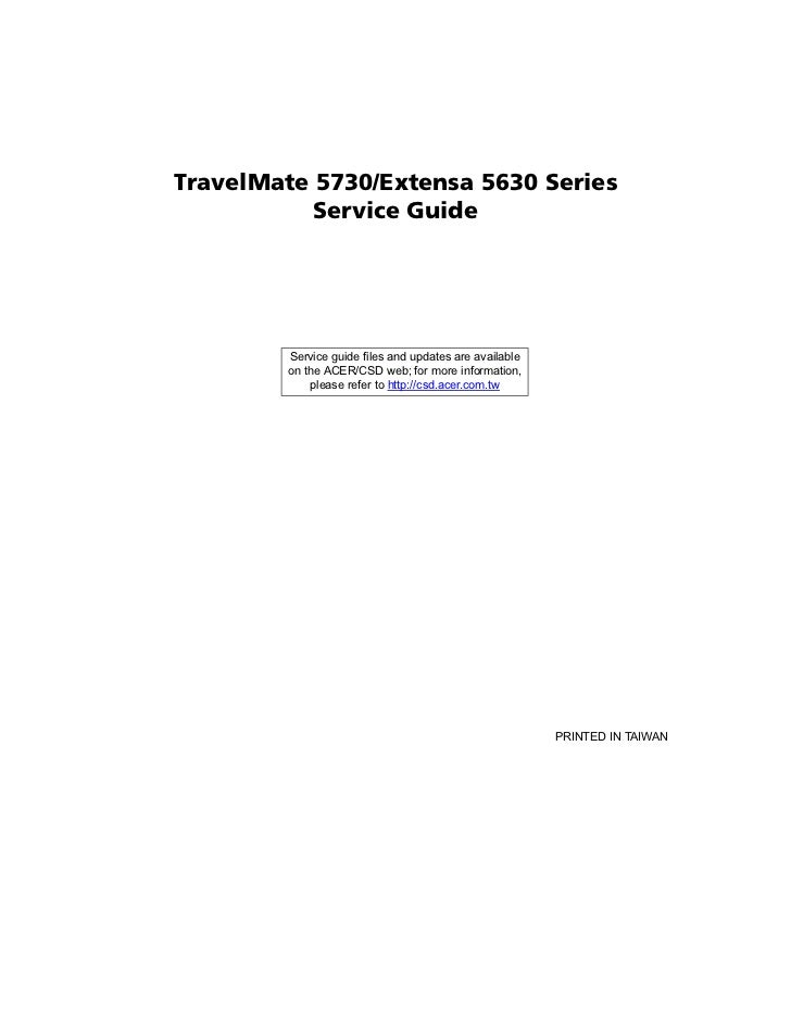 TravelMate 5730/Extensa 5630 Series           Service Guide         Service guide files and updates are available         ...