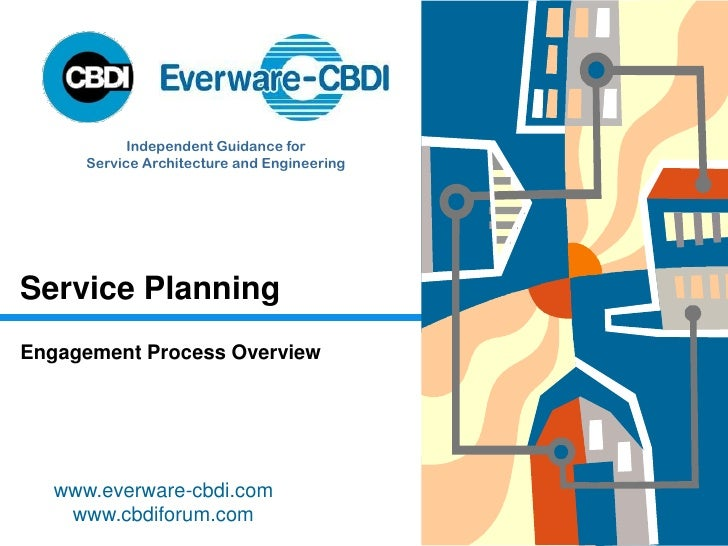 Independent Guidance for       Service Architecture and Engineering     Service Planning Engagement Process Overview      ...