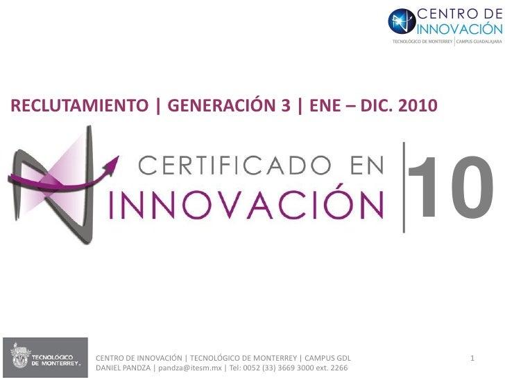 RECLUTAMIENTO | GENERACIÓN 3 | ENE – DIC. 2010                                                                            ...