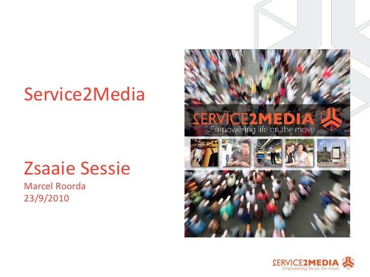Service2Media   Zsaaie Sessie Marcel Roorda 23/9/2010