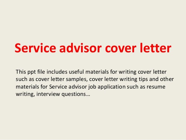 service advisor cover letterthis ppt file includes useful materials