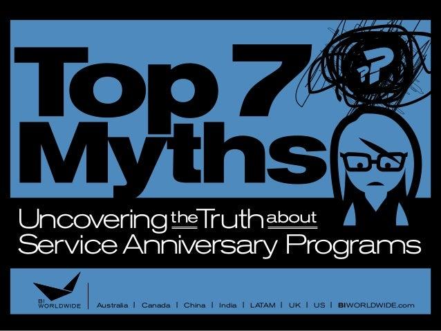 UncoveringtheTruthabout Service Anniversary Programs Australia | Canada | China | India | LATAM | UK | US | BIWORLDWIDE.com