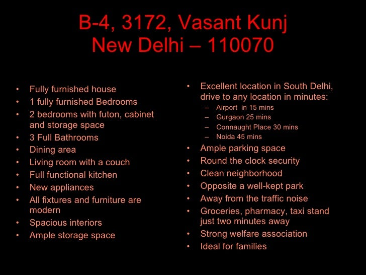 B-4, 3172, Vasant Kunj New Delhi – 110070 <ul><li>Fully furnished house </li></ul><ul><li>1 fully furnished Bedrooms </li>...