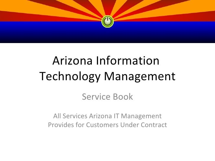 Arizona Information Technology Management            Service Book    All Services Arizona IT Management  Provides for Cust...