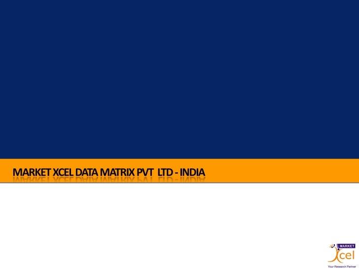 MARKET XCEL DATA MATRIX PVT LTD - INDIA
