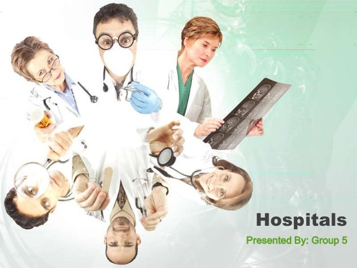 HospitalsPresented By: Group 5