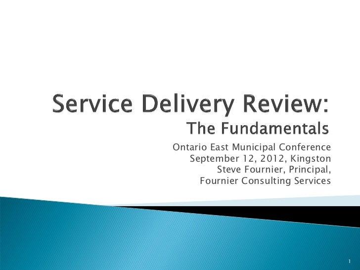 Ontario East Municipal Conference   September 12, 2012, Kingston         Steve Fournier, Principal,      Fournier Consulti...