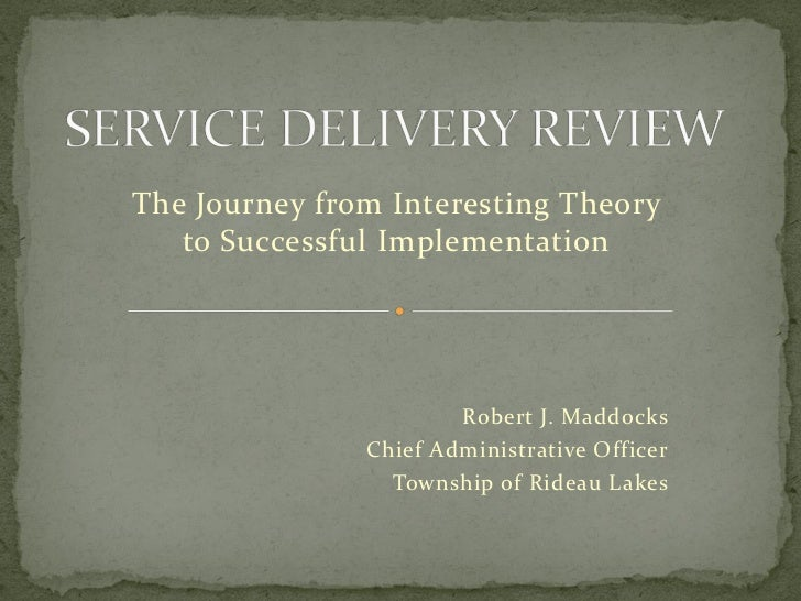 Service delivery review  robert maddocks presentation