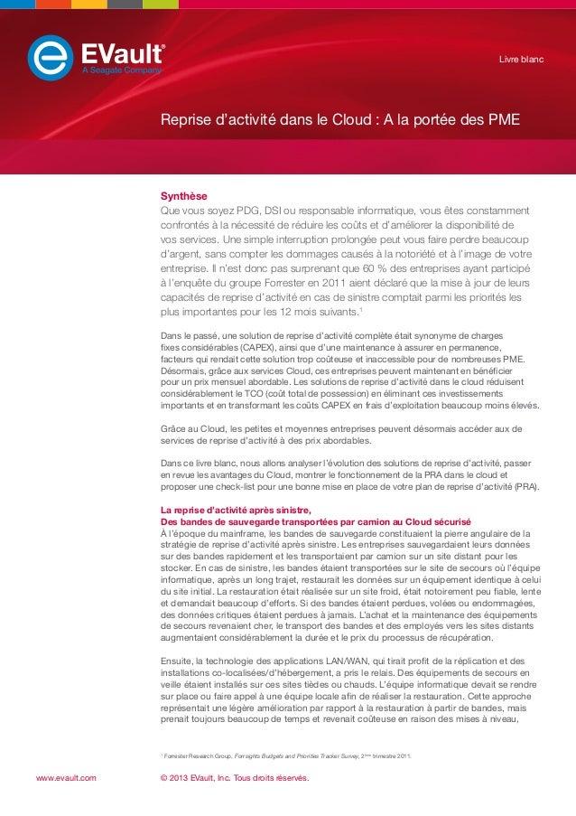 Livre blanc  Reprise d'activité dans le Cloud : A la portée des PME  Synthèse Que vous soyez PDG, DSI ou responsable infor...