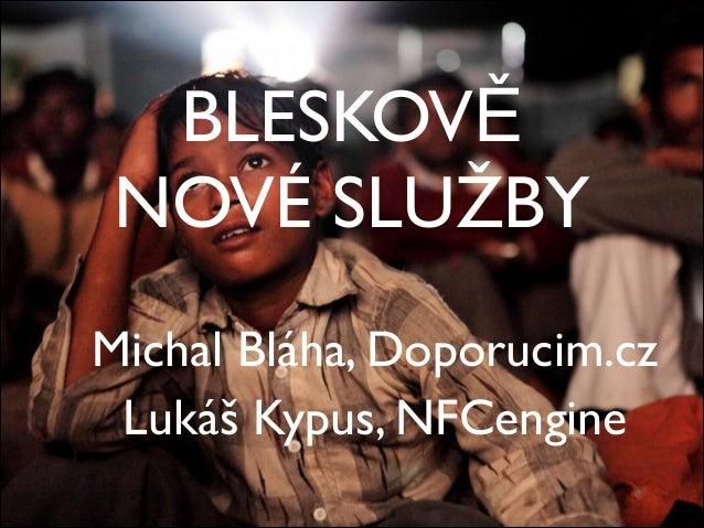 BLESKOVĚNOVÉ SLUŽBYMichal Bláha, Doporucim.czLukáš Kypus, NFCengine