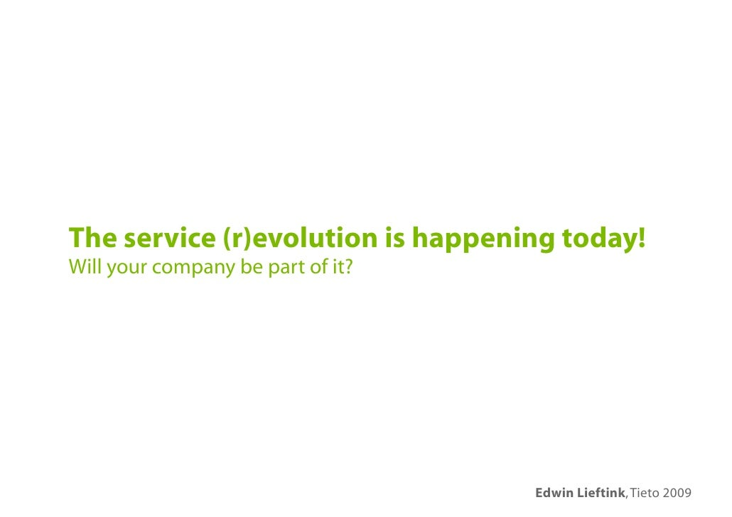The service (r)evolution is happening today! Will your company be part of it?                                        Edwin...