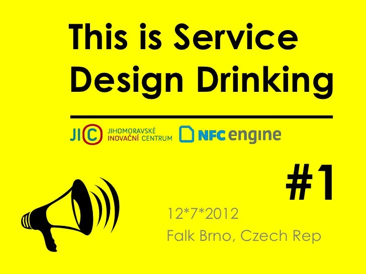 This is ServiceDesign Drinking                    #1    12*7*2012     Falk Brno, Czech Rep